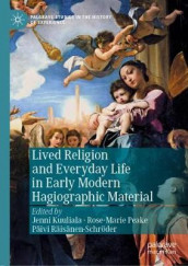 Lived Religion and Everyday Life in Early Modern Hagiographic Material (Innbundet)
