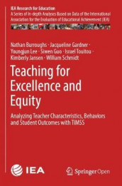 Teaching for Excellence and Equity av Nathan Burroughs, Jacqueline Gardner, Siwen Guo, Kimberly Jansen, Youngjun Lee, William Schmidt og Israel Touitou (Heftet)