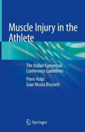 Muscle Injury in the Athlete av Gian Nicola Bisciotti og Piero Volpi (Innbundet)