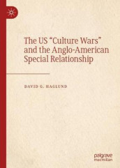 "The US ""Culture Wars"" and the Anglo-American Special Relationship av David G. Haglund (Innbundet)"