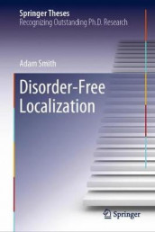 Disorder-Free Localization av Adam Smith (Innbundet)