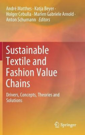 Sustainable Textile and Fashion Value Chains (Innbundet)