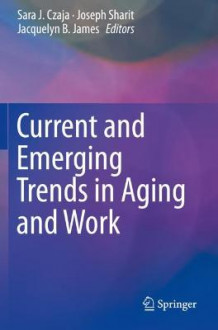 Current and Emerging Trends in Aging and Work (Heftet)