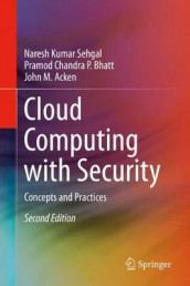 Cloud Computing with Security av John M. Acken, Pramod Chandra P. Bhatt og Naresh Kumar Sehgal (Innbundet)