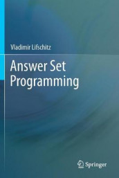Answer Set Programming av Vladimir Lifschitz (Heftet)