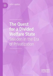 The Quest for a Divided Welfare State av John Lapidus (Innbundet)