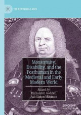 Omslag - Monstrosity, Disability, and the Posthuman in the Medieval and Early Modern World