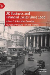UK Business and Financial Cycles Since 1660 av Nicholas Dimsdale og Ryland Thomas (Innbundet)