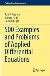 500 Examples and Problems of Applied Differential Equations av Ravi P. Agarwal, Simona Hodis og Donal O'Regan (Heftet)