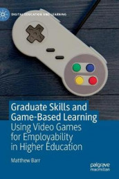 Graduate Skills and Game-Based Learning av Matthew Barr (Innbundet)