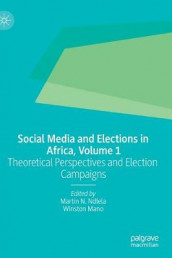 Social Media and Elections in Africa, Volume 1 (Innbundet)