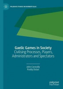 Gaelic Games in Society av John Connolly og Paddy Dolan (Innbundet)