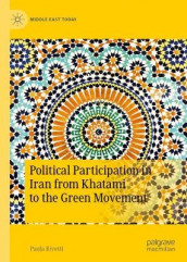 Political Participation in Iran from Khatami to the Green Movement av Paola Rivetti (Innbundet)