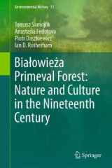 Omslag - Bialowieza Primeval Forest: Nature and Culture in the Nineteenth Century