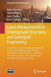 Latest Advancements in Underground Structures and Geological Engineering (Heftet)