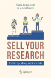 SELL YOUR RESEARCH av James Bowers og Alexia Youknovsky (Heftet)