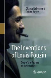 The Inventions of Louis Pouzin av Chantal Lebrument og Fabien Soyez (Heftet)
