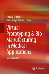 Virtual Prototyping & Bio Manufacturing in Medical Applications (Innbundet)