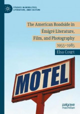Omslag - The American Roadside in Emigre Literature, Film, and Photography