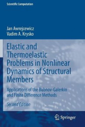 Elastic and Thermoelastic Problems in Nonlinear Dynamics of Structural Members av Jan Awrejcewicz og Vadim A. Krysko (Heftet)