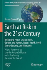 Omslag - Earth at Risk in the 21st Century: Rethinking Peace, Environment, Gender, and Human, Water, Health, Food, Energy Security, and Migration