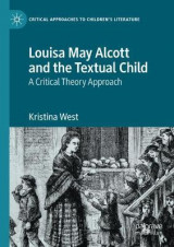 Omslag - Louisa May Alcott and the Textual Child