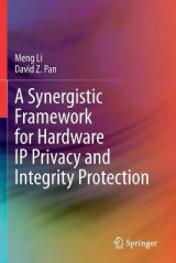 Omslag - A Synergistic Framework for Hardware IP Privacy and Integrity Protection