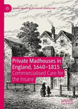 Omslag - Private Madhouses in England, 1640-1815