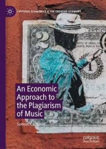 An Economic Approach to the Plagiarism of Music av Samuel Cameron (Innbundet)