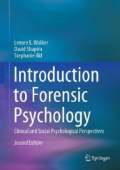Introduction to Forensic Psychology av Stephanie Akl, David Shapiro og Lenore E. Walker (Innbundet)