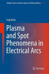 Omslag - Plasma and Spot Phenomena in Electrical Arcs