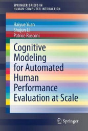 Cognitive Modeling for Automated Human Performance Evaluation at Scale av Shujun Li, Patrice Rusconi og Haiyue Yuan (Heftet)