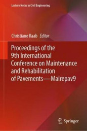 Proceedings of the 9th International Conference on Maintenance and Rehabilitation of Pavements-Mairepav9 (Innbundet)