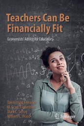 Teachers Can Be Financially Fit av Tawni Hunt Ferrarini, M. Scott Niederjohn, Mark C. Schug og William C. Wood (Heftet)