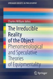 The Irreducible Reality of the Object av Charles William Johns (Heftet)