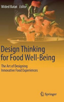 Design Thinking for Food Well-Being (Innbundet)