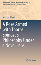 Omslag - A Rose Armed with Thorns: Spinoza's Philosophy Under a Novel Lens