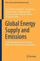 Global Energy Supply and Emissions av Carl Friedrich Gethmann, Georg Kamp, Michele Knodt, Wolfgang Kroeger, Christian Streffer, Thomas Ziesemer og Hans von Storch (Innbundet)