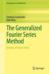 The Generalized Fourier Series Method av Christian Constanda og Dale Doty (Innbundet)