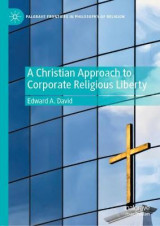 Omslag - A Christian Approach to Corporate Religious Liberty