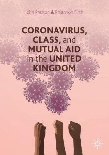 Coronavirus, Class and Mutual Aid in the United Kingdom av John Preston og Rhiannon Firth (Heftet)