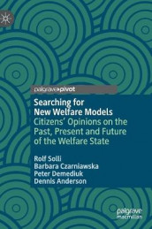 Searching for New Welfare Models av Dennis Anderson, Barbara Czarniawska, Peter Demediuk og Rolf Solli (Innbundet)