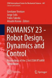 ROMANSY 23 - Robot Design, Dynamics and Control (Innbundet)