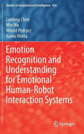 Emotion Recognition and Understanding for Emotional Human-Robot Interaction Systems av Luefeng Chen, Kaoru Hirota, Witold Pedrycz og Min Wu (Innbundet)