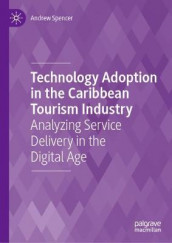 Technology Adoption in the Caribbean Tourism Industry av Andrew Spencer (Innbundet)