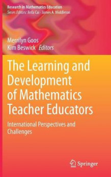 The Learning and Development of Mathematics Teacher Educators (Innbundet)