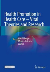 Omslag - Health Promotion in Health Care - Vital Theories and Research