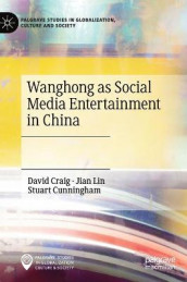 Wanghong as Social Media Entertainment in China av David Craig, Stuart Cunningham og Jian Lin (Innbundet)