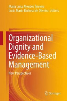 Organizational Dignity and Evidence-Based Management (Innbundet)