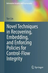 Omslag - Novel Techniques in Recovering, Embedding, and Enforcing Policies for Control-Flow Integrity